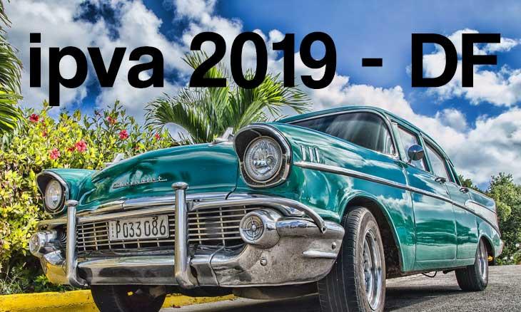 IPVA 2019 DF - Calendário de pagamento
